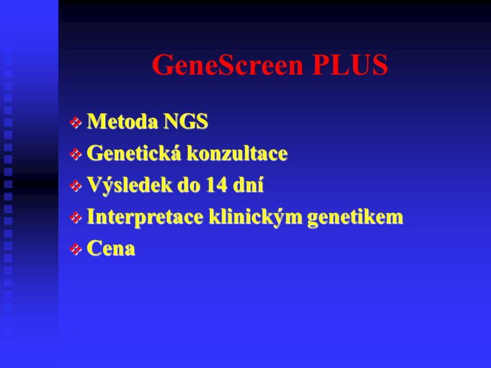 GeneScreen PLUS  Metoda NGS  Genetická konzultace  Výsledek do 14 dní  Interpretace klinickým genetikem  Cena