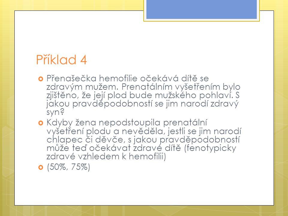 Příklad 4  Přenašečka hemofilie očekává dítě se zdravým mužem.