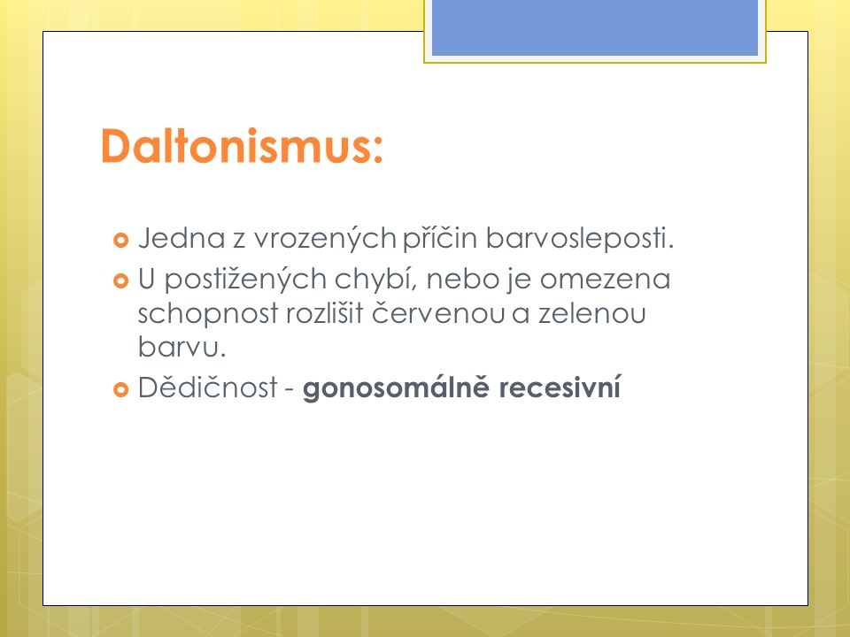 Daltonismus:  Jedna z vrozených příčin barvosleposti.