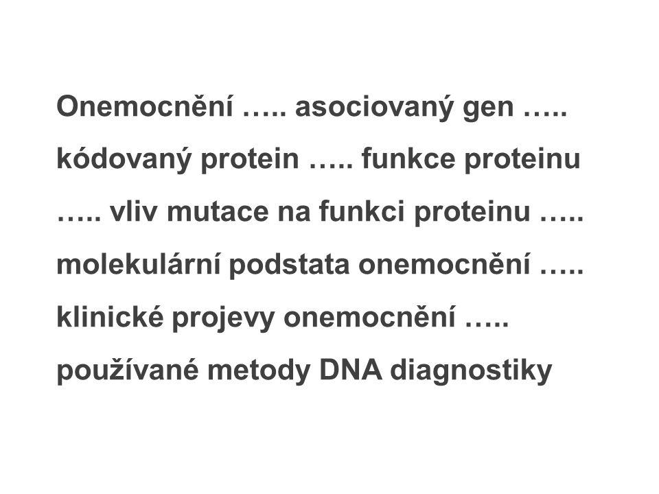 Onemocnění ….. asociovaný gen ….. kódovaný protein …..