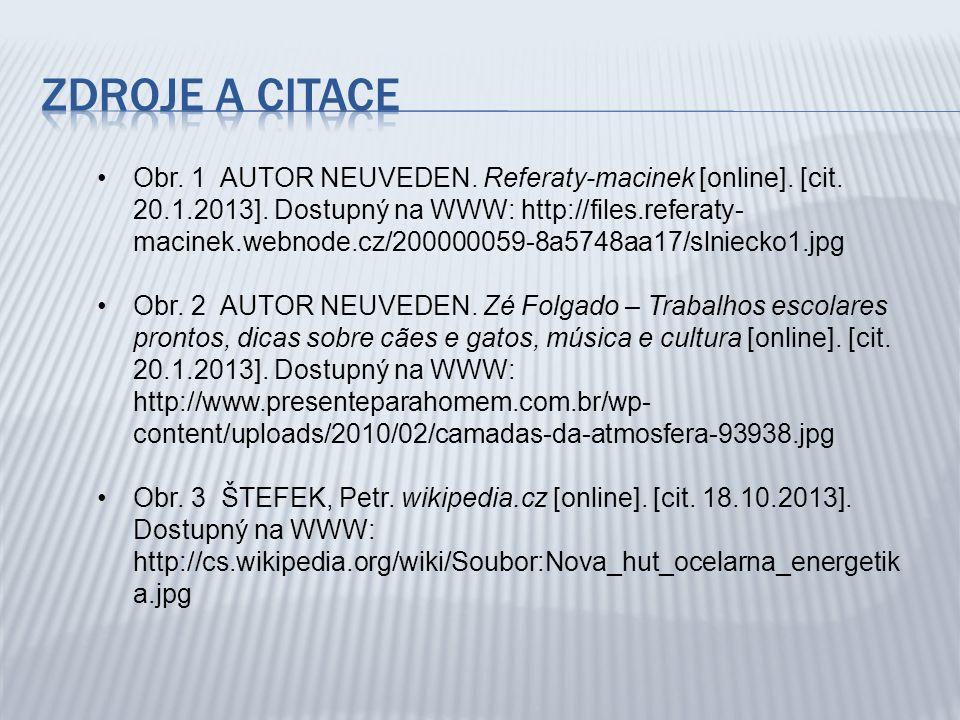 Obr. 1 AUTOR NEUVEDEN. Referaty-macinek [online]. [cit. 20.1.2013]. Dostupný na WWW: http://files.referaty- macinek.webnode.cz/200000059-8a5748aa17/sl