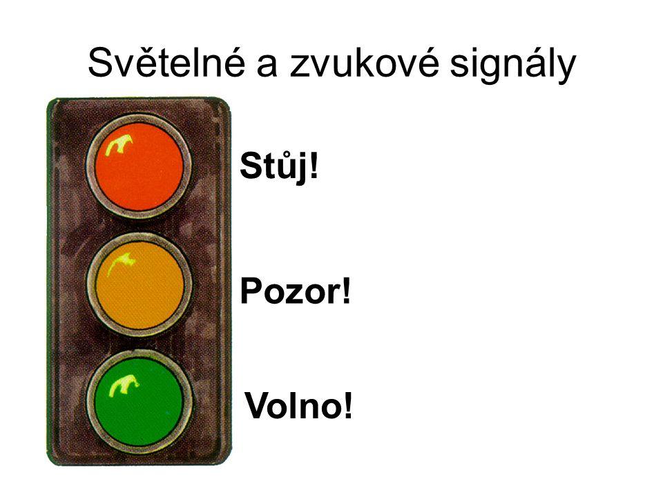 Světelné a zvukové signály Stůj! Pozor! Volno!