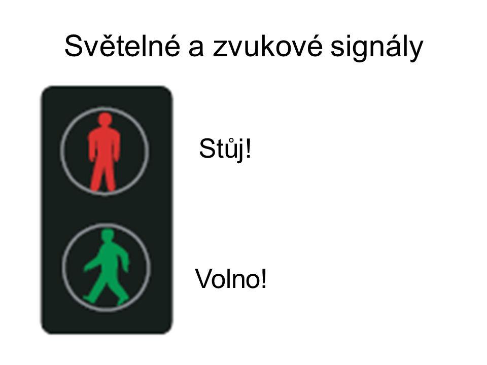 Světelné a zvukové signály Stůj! Volno!