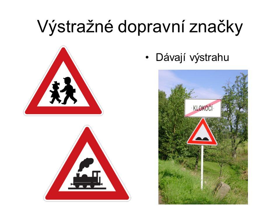 Výstražné dopravní značky Dávají výstrahu