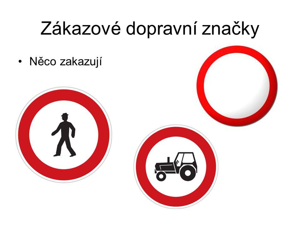 Zákazové dopravní značky Něco zakazují