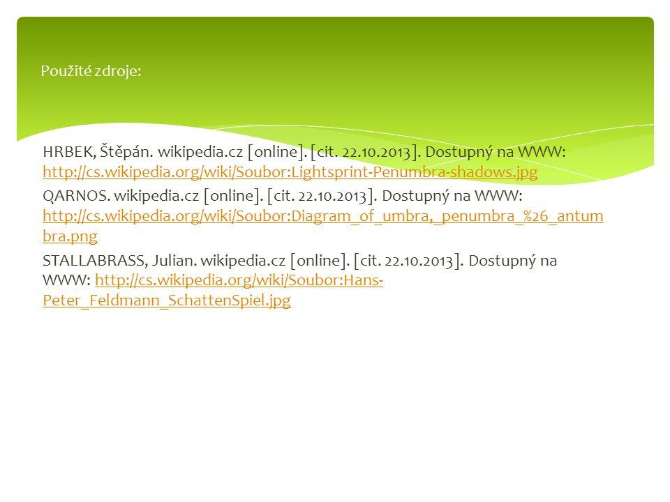 HRBEK, Štěpán. wikipedia.cz [online]. [cit. 22.10.2013]. Dostupný na WWW: http://cs.wikipedia.org/wiki/Soubor:Lightsprint-Penumbra-shadows.jpg http://