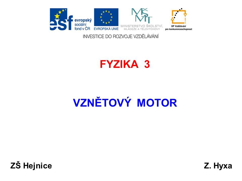 FYZIKA 3 VZNĚTOVÝ MOTOR ZŠ HejniceZ. Hyxa