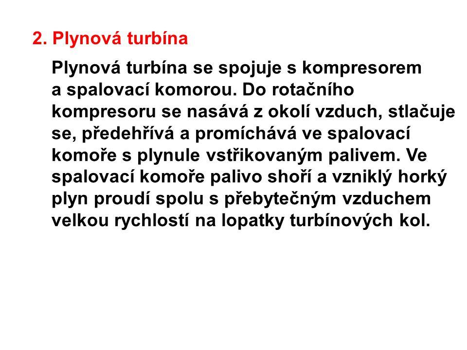 2.Plynová turbína Plynová turbína se spojuje s kompresorem a spalovací komorou.