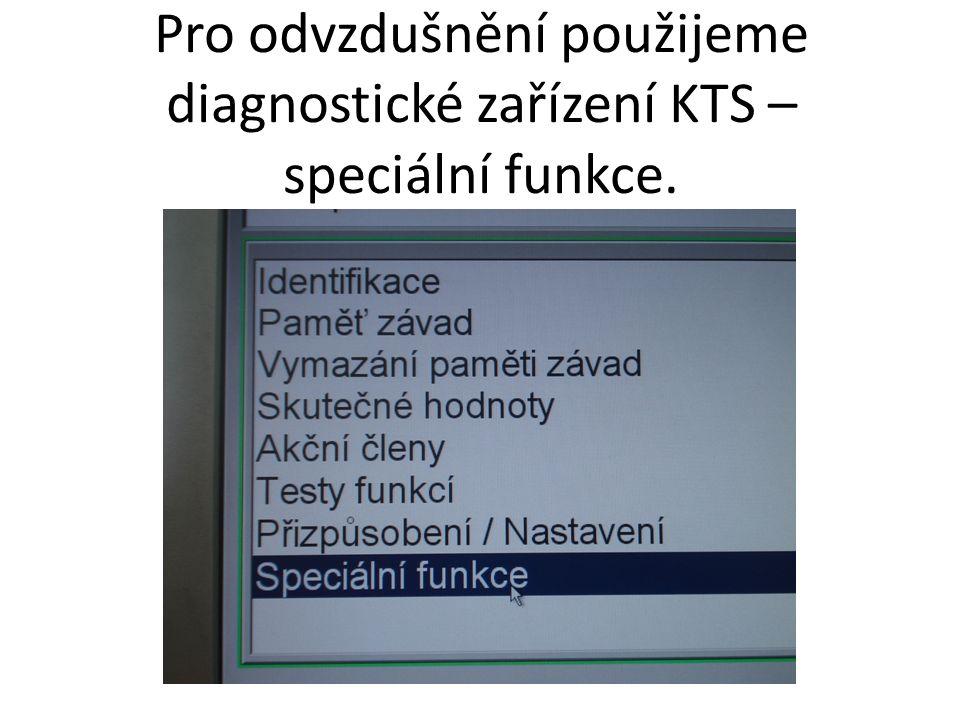 Pro odvzdušnění použijeme diagnostické zařízení KTS – speciální funkce.