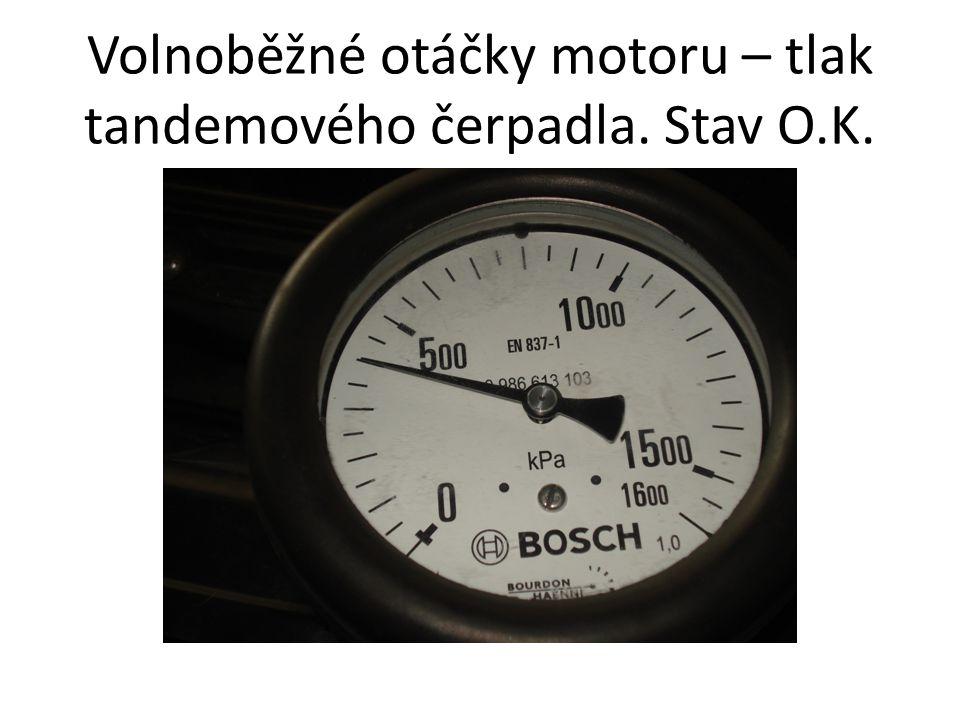 Volnoběžné otáčky motoru – tlak tandemového čerpadla. Stav O.K.
