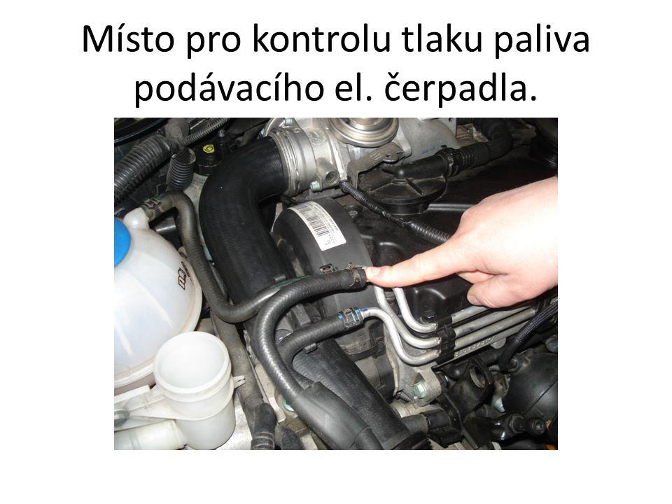 Místo pro kontrolu tlaku paliva podávacího el. čerpadla.