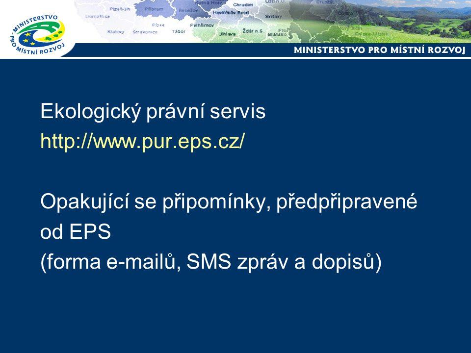 Ekologický právní servis http://www.pur.eps.cz/ Opakující se připomínky, předpřipravené od EPS (forma e-mailů, SMS zpráv a dopisů)