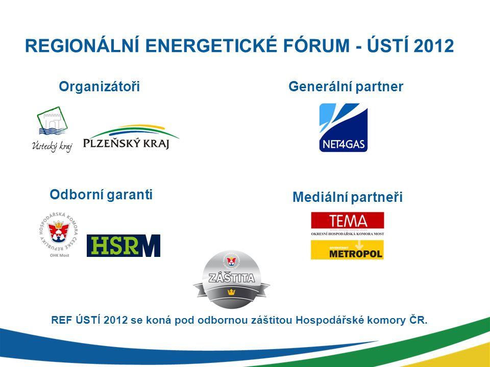 REGIONÁLNÍ ENERGETICKÉ FÓRUM - ÚSTÍ 2012 OrganizátořiGenerální partner Odborní garanti Mediální partneři REF ÚSTÍ 2012 se koná pod odbornou záštitou H