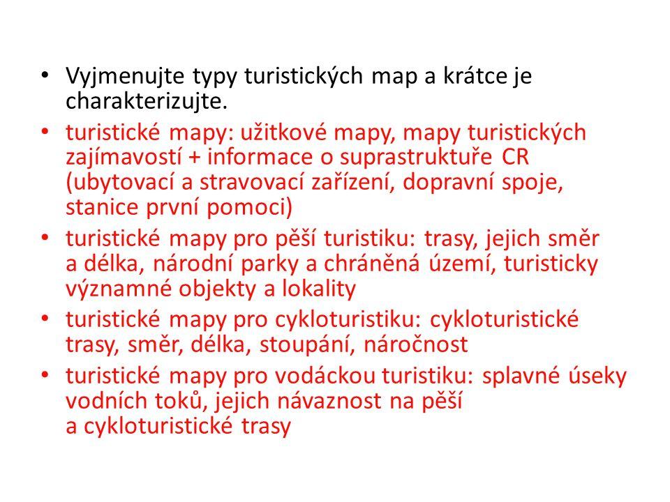 Vyjmenujte typy turistických map a krátce je charakterizujte. turistické mapy: užitkové mapy, mapy turistických zajímavostí + informace o suprastruktu