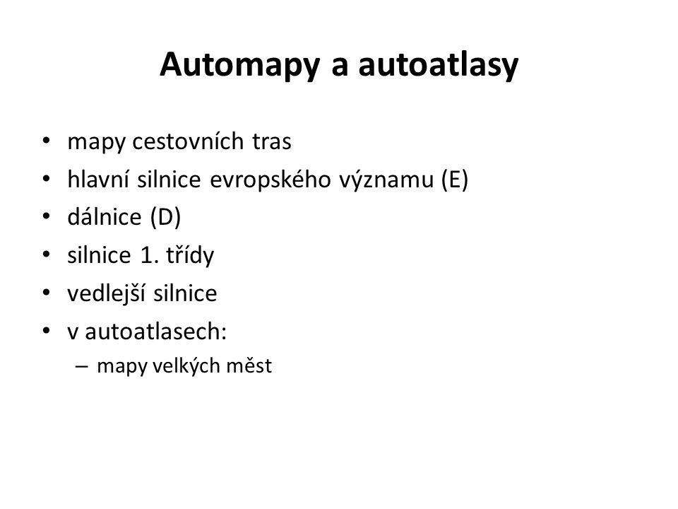 Automapy a autoatlasy mapy cestovních tras hlavní silnice evropského významu (E) dálnice (D) silnice 1. třídy vedlejší silnice v autoatlasech: – mapy