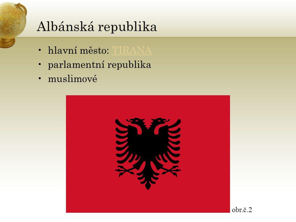 Albánská republika hlavní město: TIRANATIRANA parlamentní republika muslimové obr.č.2