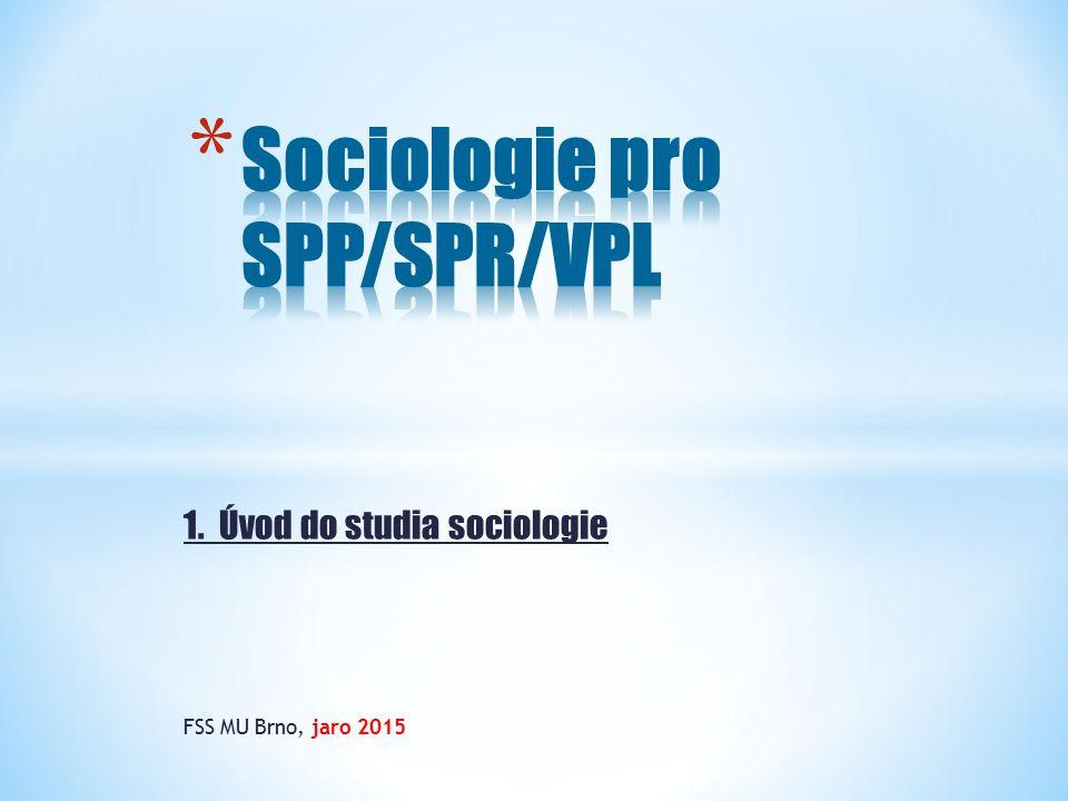 1. Úvod do studia sociologie FSS MU Brno, jaro 2015