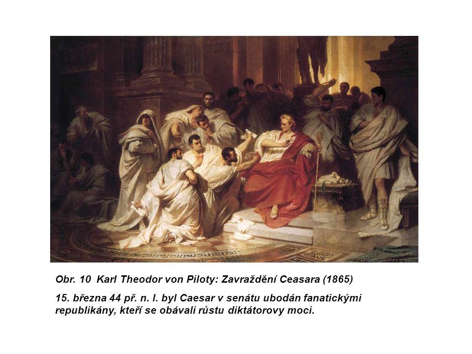 Obr. 10 Karl Theodor von Piloty: Zavraždění Ceasara (1865) 15.