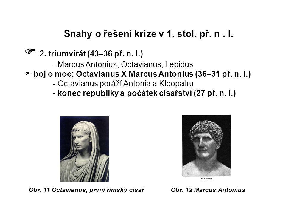 Snahy o řešení krize v 1. stol. př. n. l.  2.