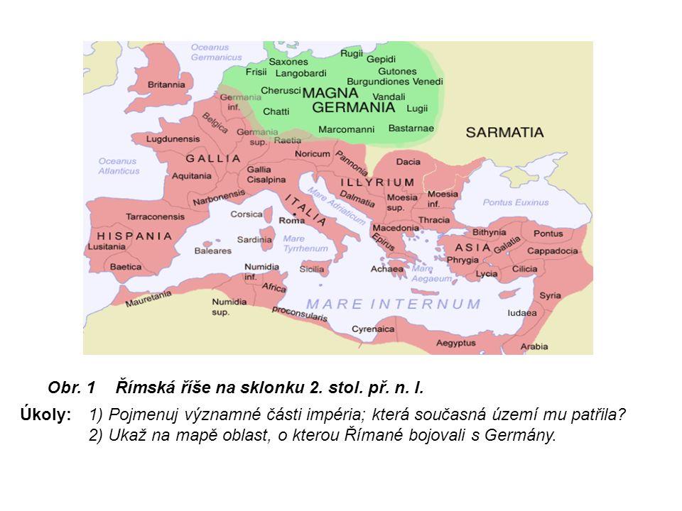 Obr. 1 Římská říše na sklonku 2. stol. př. n. l.