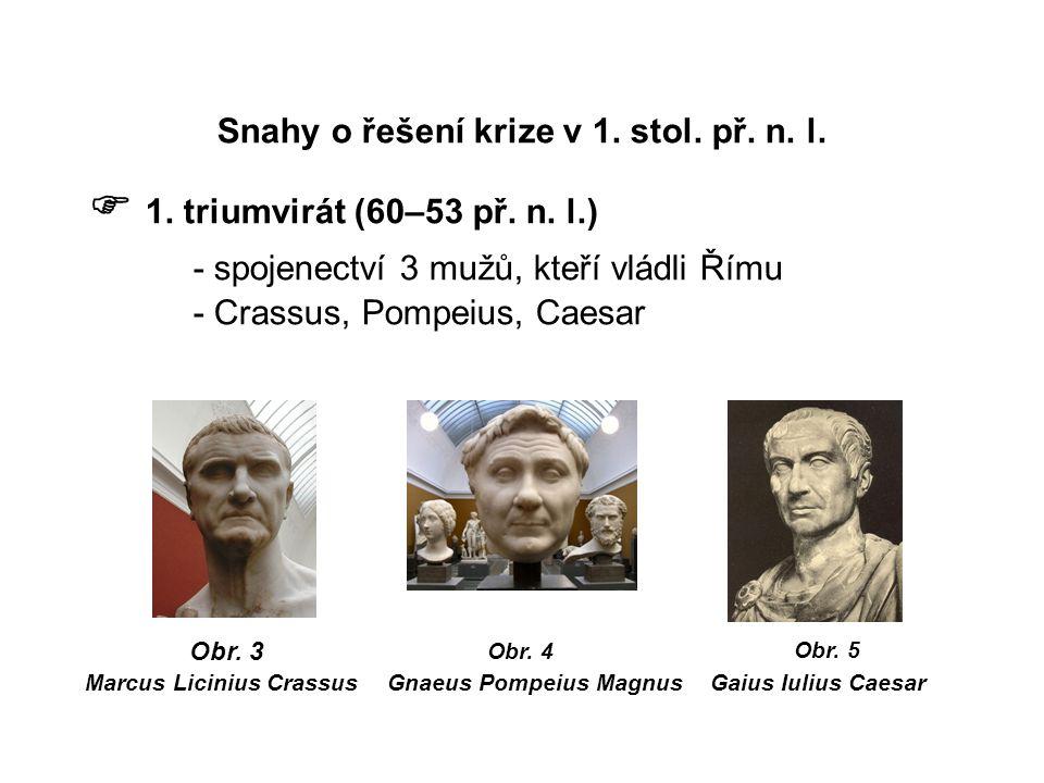 Snahy o řešení krize v 1. stol. př. n. l.  1.