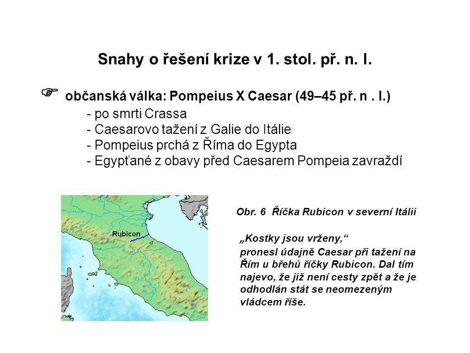 Snahy o řešení krize v 1. stol. př. n. l.  občanská válka: Pompeius X Caesar (49–45 př.