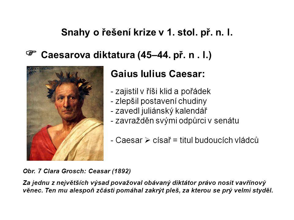 Snahy o řešení krize v 1. stol. př. n. l.  Caesarova diktatura (45–44.