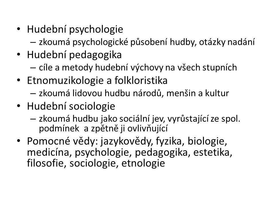 Otázky a úkoly Vyhledejte vysoké školy v ČR, kde se studuje hudební věda.