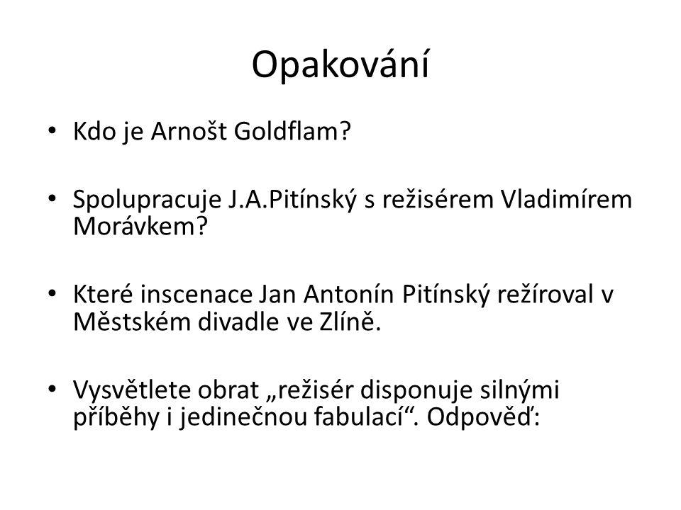 Opakování Kdo je Arnošt Goldflam. Spolupracuje J.A.Pitínský s režisérem Vladimírem Morávkem.