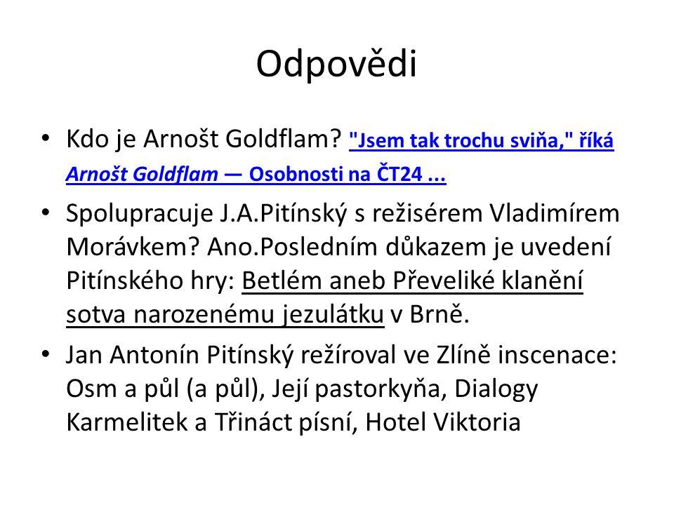 Odpovědi Kdo je Arnošt Goldflam.