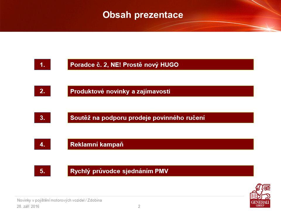 28.září 2016 Novinky v pojištění motorových vozidel / Zdobina 3 Poradce č.2, NE.
