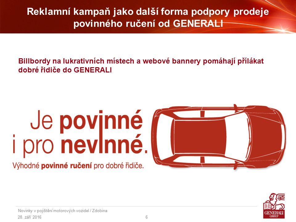 28. září 2016 Novinky v pojištění motorových vozidel / Zdobina 6 Reklamní kampaň jako další forma podpory prodeje povinného ručení od GENERALI Billbor