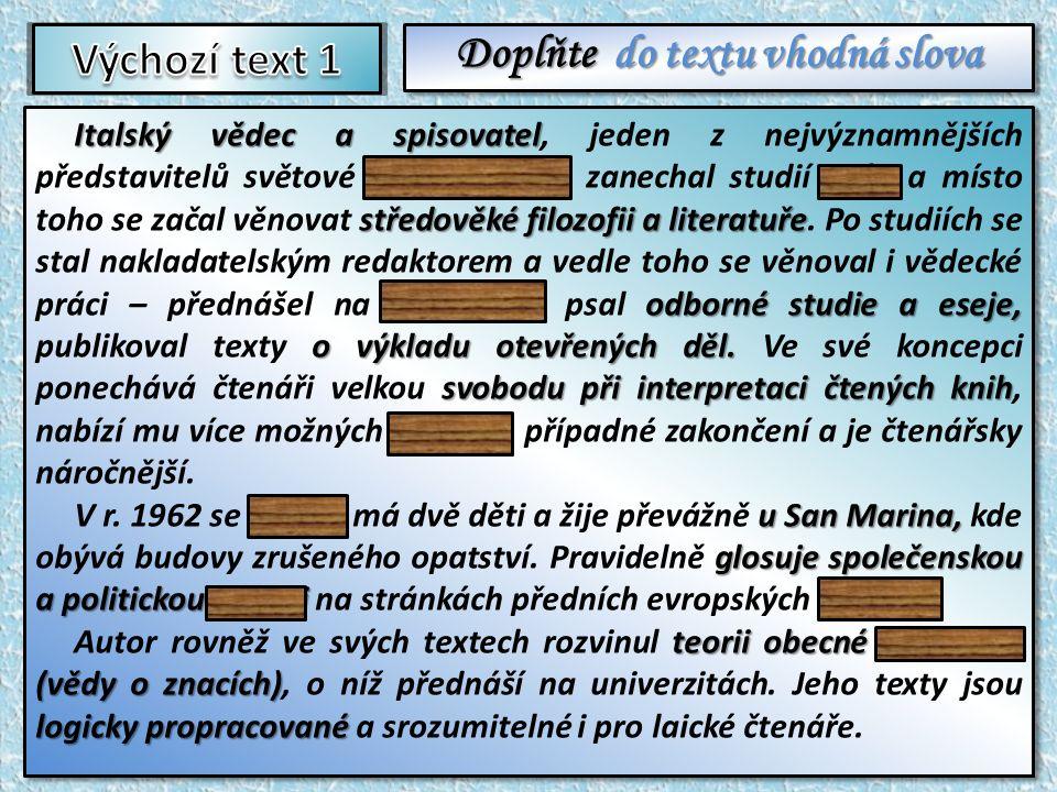 Otázky k výchozímu textu 1 1.Jaké získal autor vzdělání.