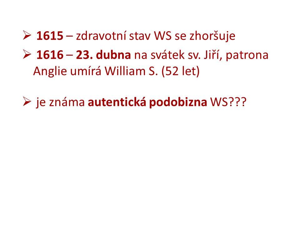  1615 – zdravotní stav WS se zhoršuje  1616 – 23.