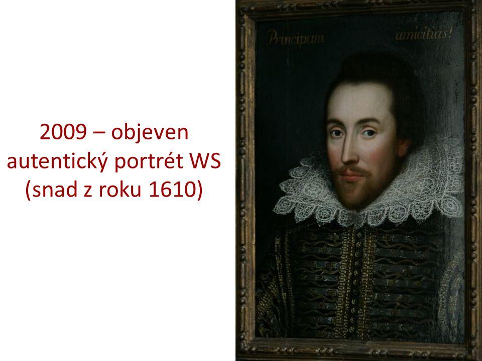 2009 – objeven autentický portrét WS (snad z roku 1610)
