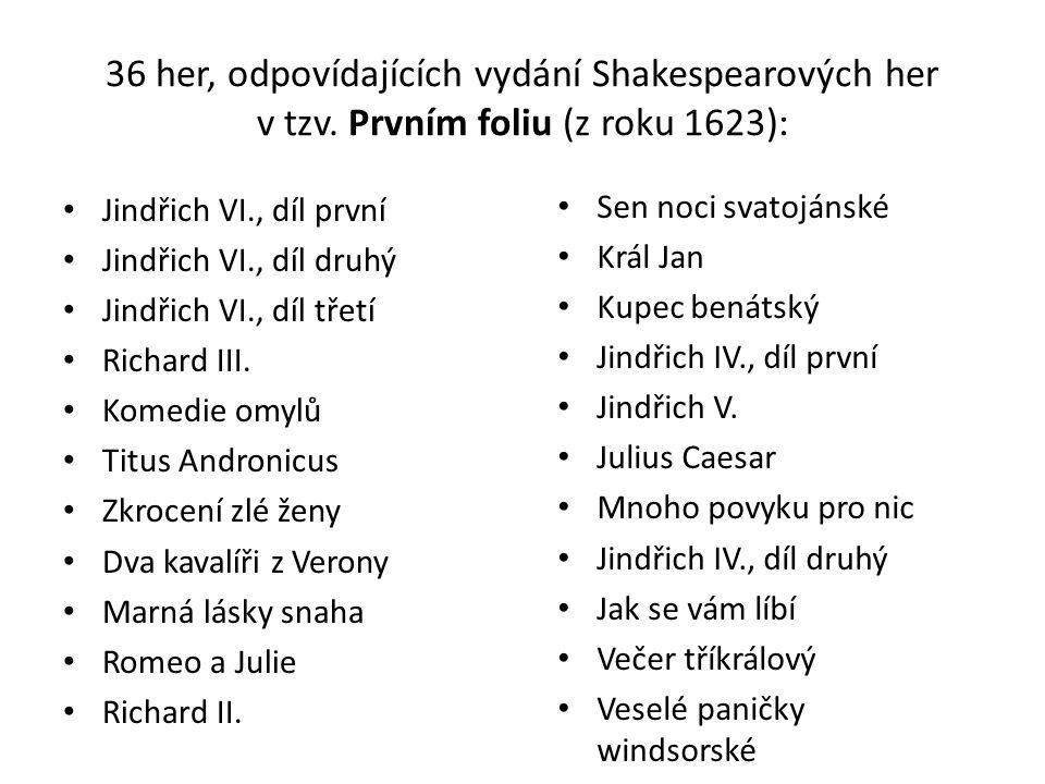 36 her, odpovídajících vydání Shakespearových her v tzv.