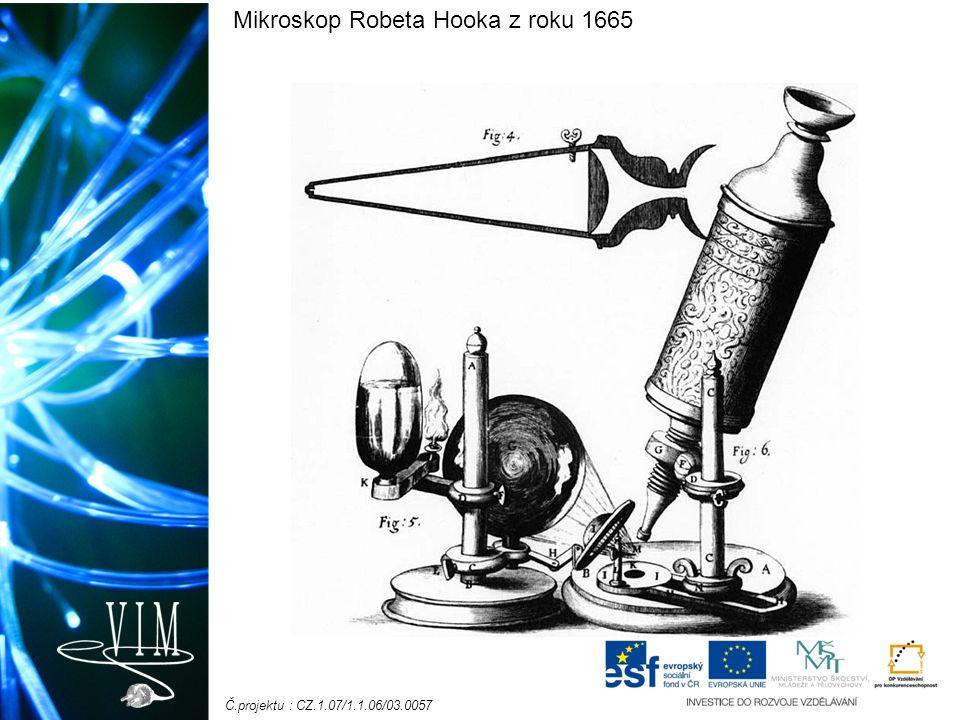 Č.projektu : CZ.1.07/1.1.06/03.0057 Mikroskop Robeta Hooka z roku 1665