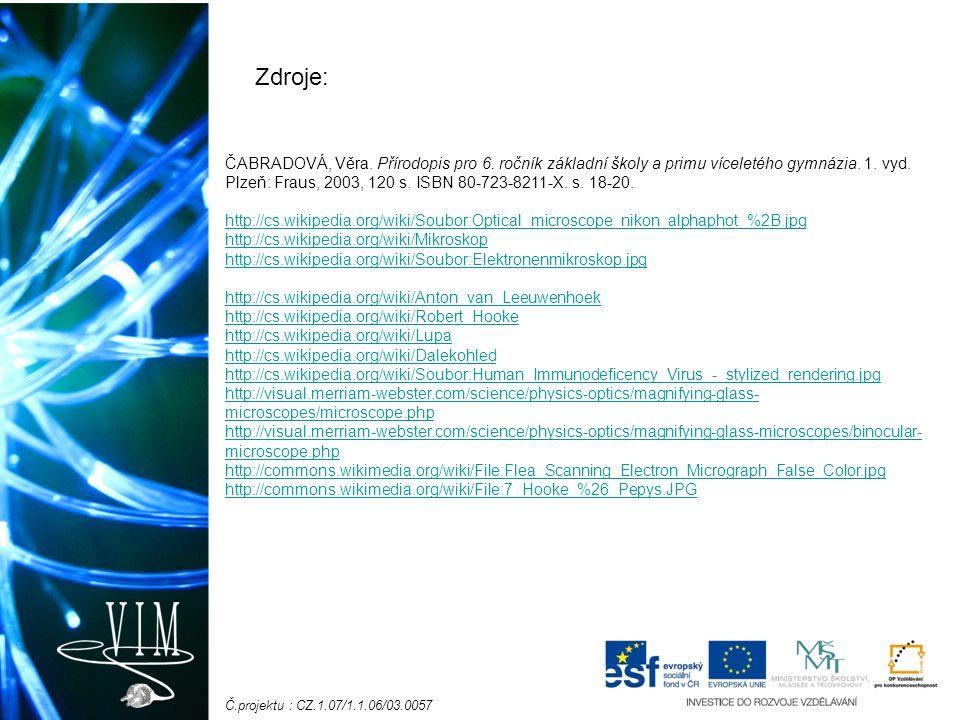 Č.projektu : CZ.1.07/1.1.06/03.0057 ČABRADOVÁ, Věra.