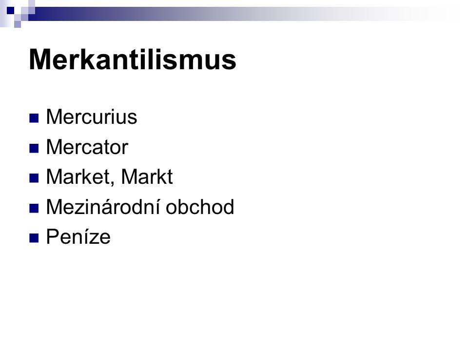 Merkantilismus Mercurius Mercator Market, Markt Mezinárodní obchod Peníze