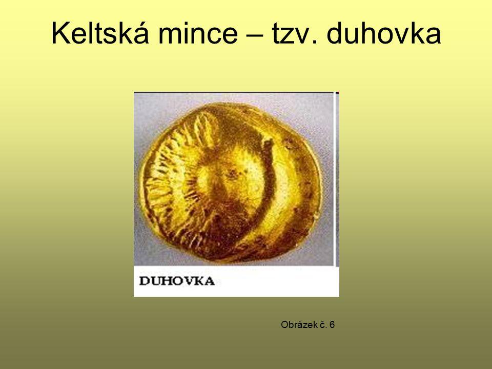 Keltská mince – tzv. duhovka Obrázek č. 6
