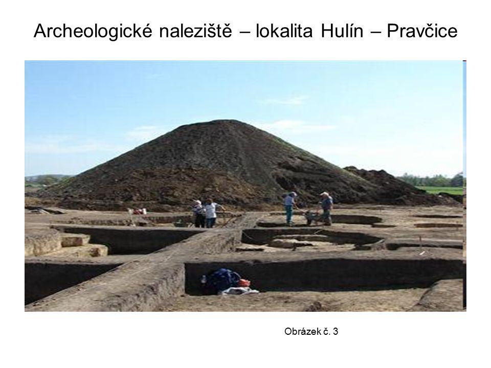 Archeologické naleziště – lokalita Hulín – Pravčice Obrázek č. 3