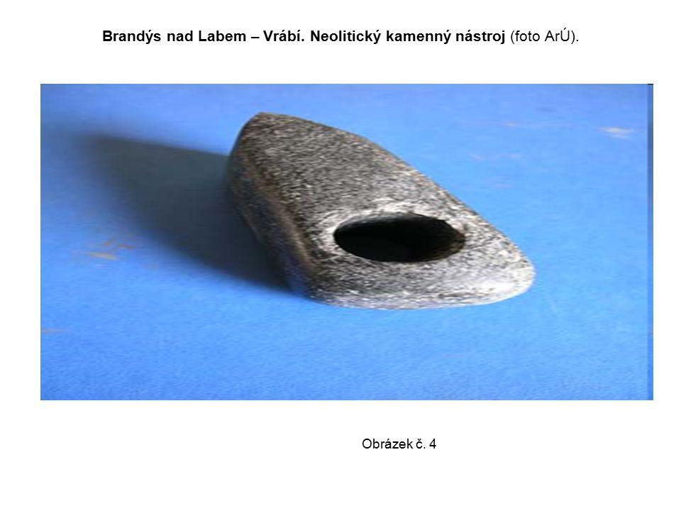 Brandýs nad Labem – Vrábí. Neolitický kamenný nástroj (foto ArÚ).