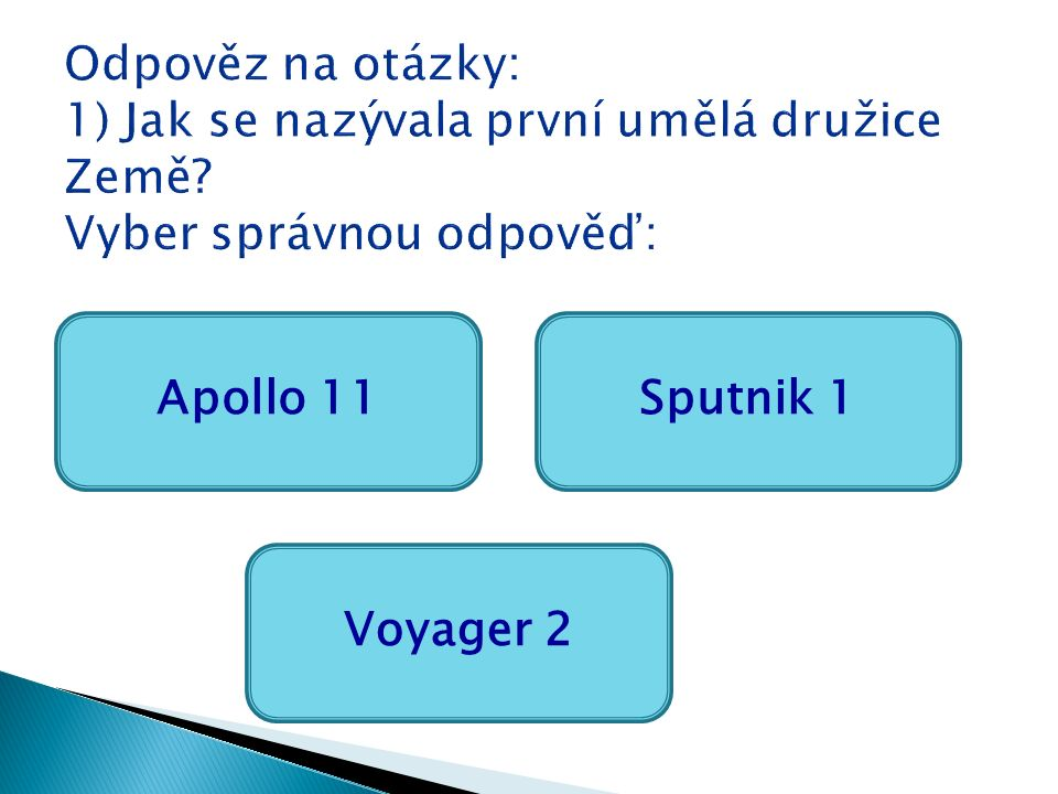Apollo 11 Voyager 2 Sputnik 1