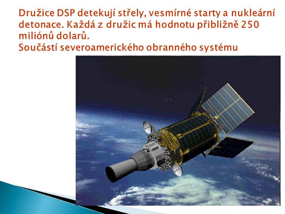 Družice DSP detekují střely, vesmírné starty a nukleární detonace.