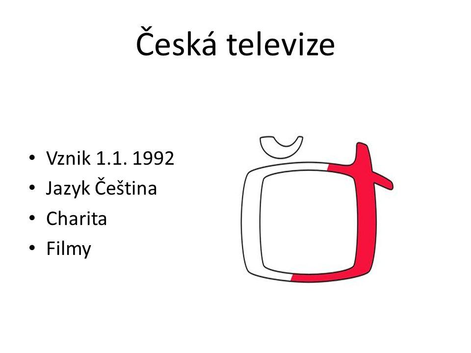 Česká televize Vznik 1.1. 1992 Jazyk Čeština Charita Filmy