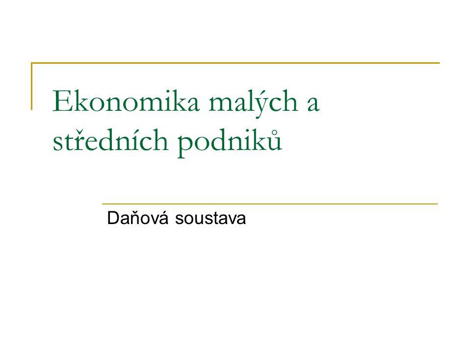 Ekonomika malých a středních podniků Daňová soustava