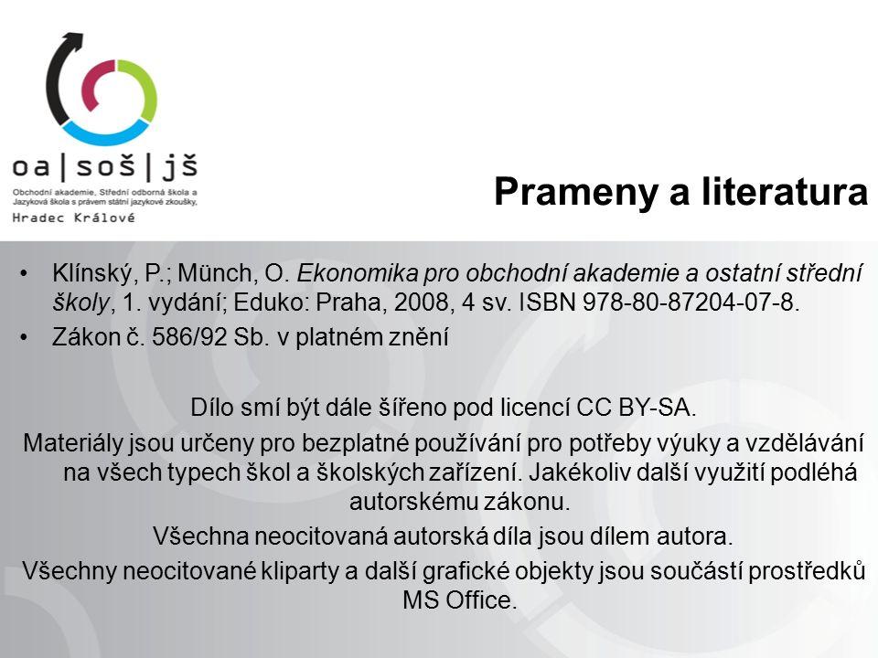 Prameny a literatura Klínský, P.; Münch, O. Ekonomika pro obchodní akademie a ostatní střední školy, 1. vydání; Eduko: Praha, 2008, 4 sv. ISBN 978-80-