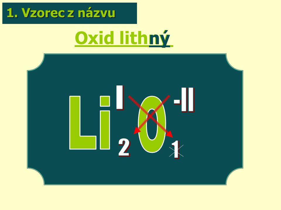 Oxid lithný ný 1. Vzorec z názvu