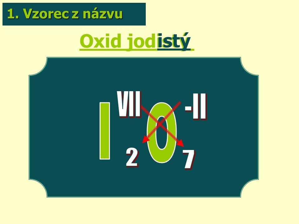 Oxid jodistý istý 1. Vzorec z názvu