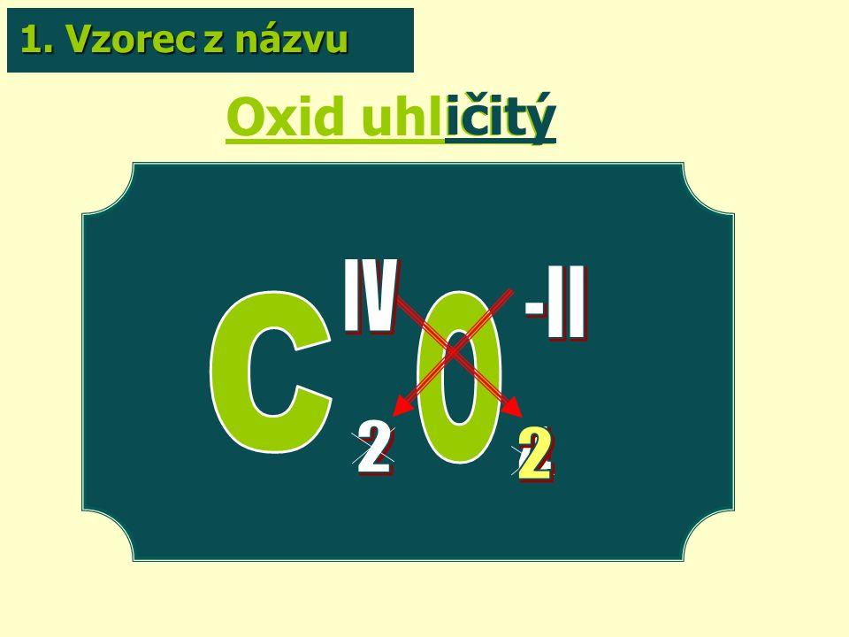 Oxid uhličitý ičitý 1. Vzorec z názvu